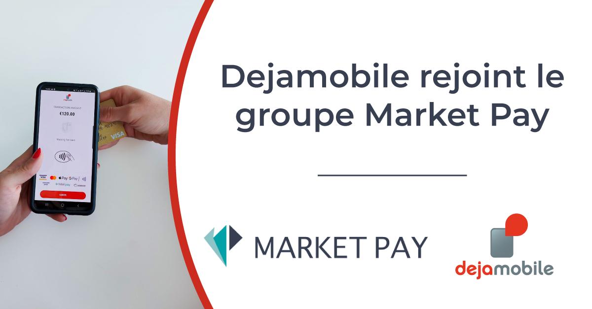 dejamobile-rejoint-market-pay